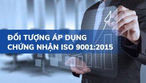 Đối tượng áp dụng chứng nhận ISO 9001:2015