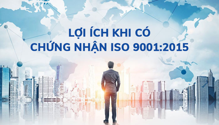 Lợi ích khi có chứng nhận ISO 9001:2015